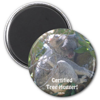 Certified Tree Hugger!, ©BLHS 6 Cm Round Magnet