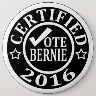 CERTIFIED VOTE BERNIE 2016 6 CM ROUND BADGE