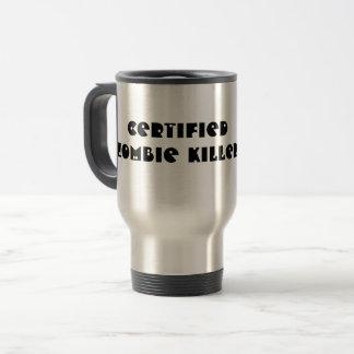 Certified Zombie Killer Travel Mug