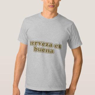 cerveza es buena t shirt