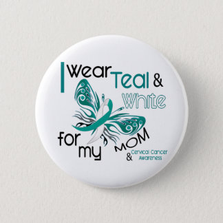 CERVICAL CANCER I Wear Teal and White For My Mom 6 Cm Round Badge