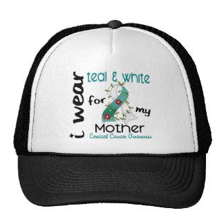 Cervical Cancer I Wear Teal & White For My Mother Trucker Hat