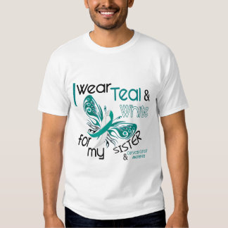 CERVICAL CANCER I Wear Teal White For My Sister 45 Tee Shirt