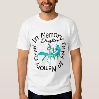 Cervical Cancer In Memory of My Daughter T-shirts