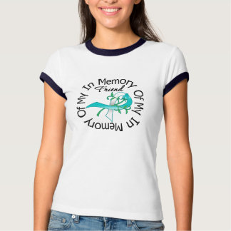 Cervical Cancer In Memory of My Friend Tee Shirt