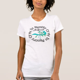 Cervical Cancer In Memory of My Girlfriend Tshirts