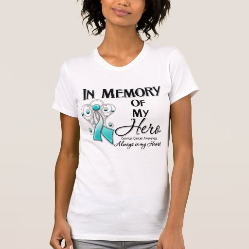 Cervical Cancer In Memory of My Hero T Shirts