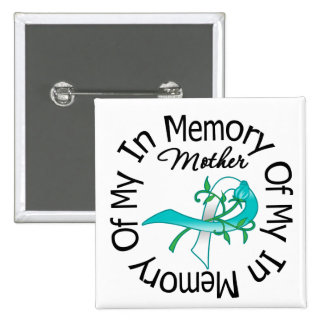 Cervical Cancer In Memory of My Mother 15 Cm Square Badge