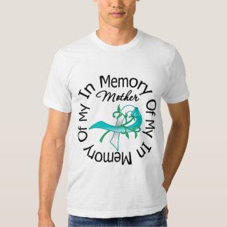 Cervical Cancer In Memory of My Mother Tshirts