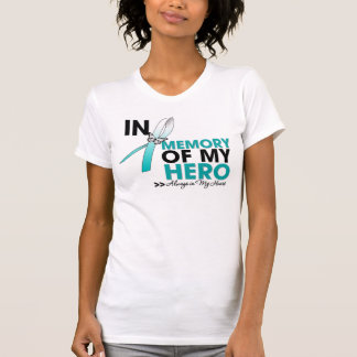 Cervical Cancer Tribute In Memory of My Hero Tee Shirt