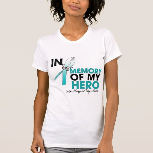 Cervical Cancer Tribute In Memory of My Hero Tshirts