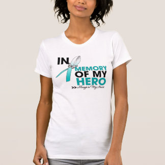 Cervical Cancer Tribute In Memory of My Hero T-shirt