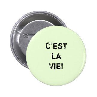 """""""C'est La Vie!"""" 6 Cm Round Badge"""
