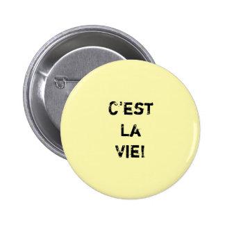 """""""C'est La Vie!"""" Inpirational Quote. 6 Cm Round Badge"""