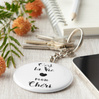 C'est la Vie mon Chéri Key Ring