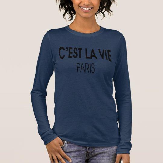 cest la vie paris long sleeve T-Shirt