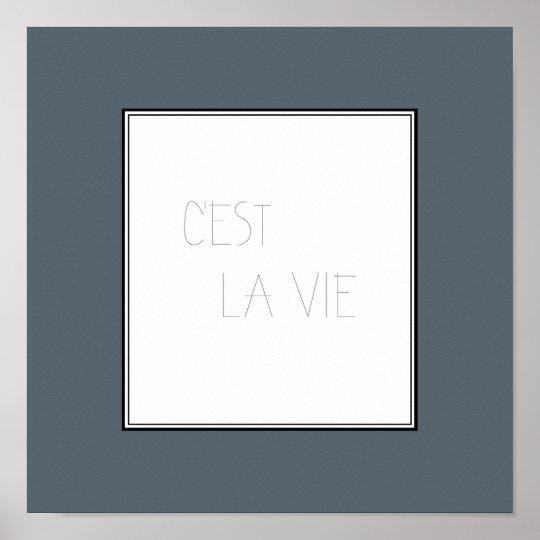 C'est La Vie - That's Life Poster