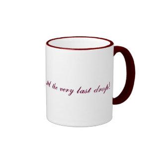 CF Mug2 '...till the very last drop!' Ringer Mug