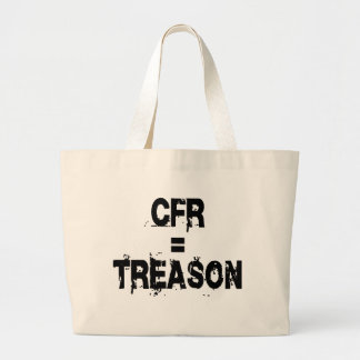 CFR = Treason Bag