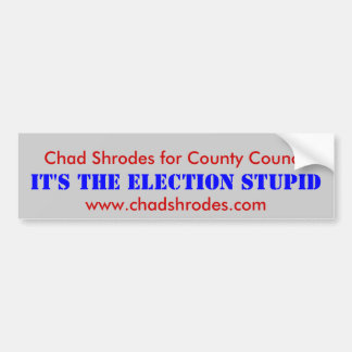 Chad Shrodes for County Council Bumper Sticker