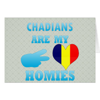 Chadians are my Homies Greeting Card