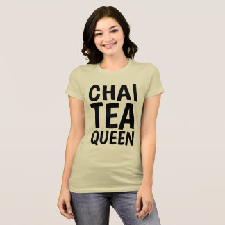 CHAI TEA QUEEN T-shirts