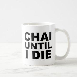 CHAI UNTIL I DIE Tea Shirt Hat Mousepad Basic White Mug