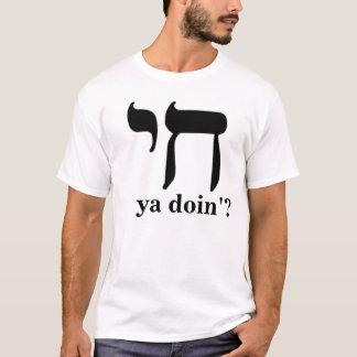 Chai Ya Doin'? T-Shirt