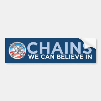 Chains We Can Believe In Bumper Sticker