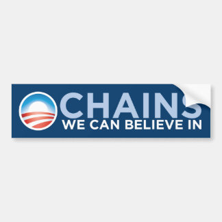 Chains We Can Believe In (Unchained) BumperSticker Bumper Sticker