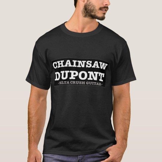 Chainsaw Dupont logo on black T-Shirt