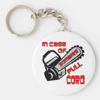 Chainsaw In Case Of Zombies Pull Cord Basic Round Button Key Ring