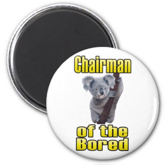 Chairman of the Bored 6 Cm Round Magnet