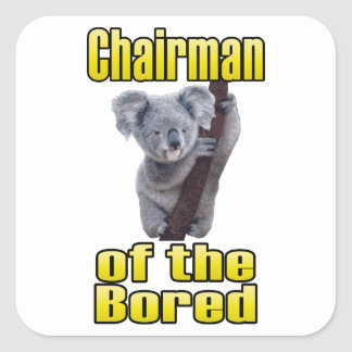 Chairman of the Bored Square Sticker