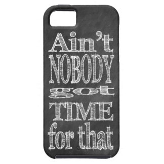 Chalk Blackboard Ain't NOBODY got TIME for that iPhone 5 Cover