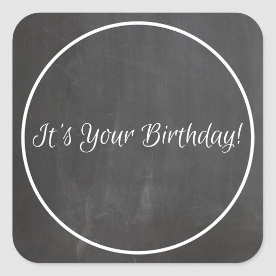 Chalkboard Chalked Frame It's Your Birthday Custom Square