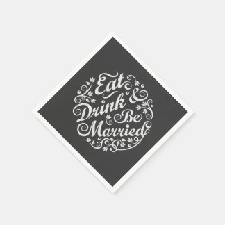 Chalkboard Eat Drink and Be Married Paper Napkin