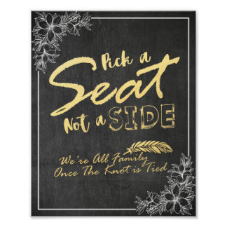 Chalkboard Floral Pick A Seat Not A Side Wedding Poster