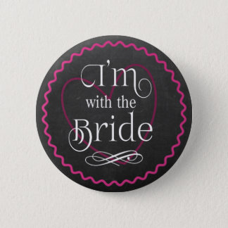 Chalkboard Pink Heart Wedding | I'm with the Bride 6 Cm Round Badge