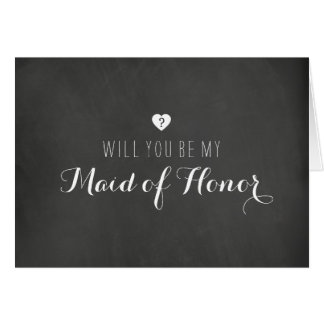 Chalkboard Will You Be My Maid Of Honor Card