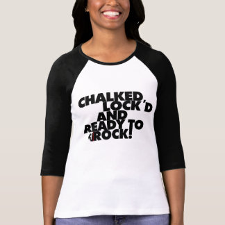 Chalked, Locked and Ready to Rock! - Women Shirts