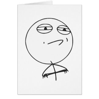 Challenge Accepted Rage Face Comic Meme Greeting Card