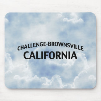 Challenge-Brownsville California Mousepad