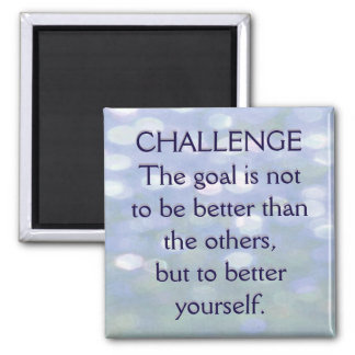 Challenge Motivational Message Square Magnet