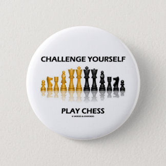 Challenge Yourself Play Chess 6 Cm Round Badge