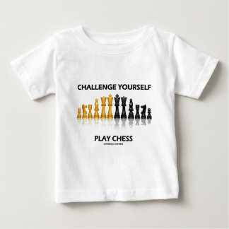 Challenge Yourself Play Chess Baby T-Shirt