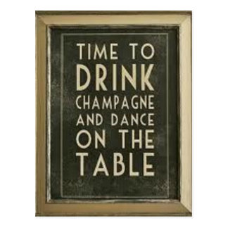 "CHAMPAGNE: ""TIME TO EAT, DRINK, DANCE"" POSTCARD"