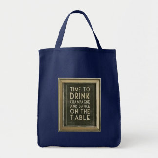 """CHAMPAGNE: """"TIME TO EAT, DRINK, DANCE"""" TOTE BAG"""