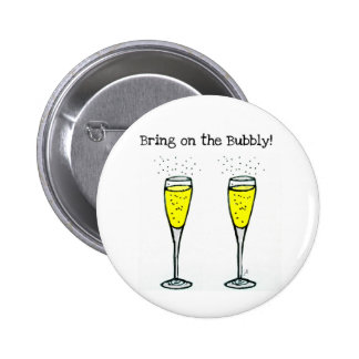 """CHAMPAGNE TOAST """"BRING ON THE BUBBLY"""" 6 CM ROUND BADGE"""
