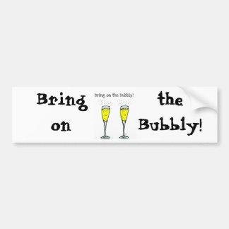 "CHAMPAGNE TOAST ""BRING ON THE BUBBLY"" CAR BUMPER STICKER"